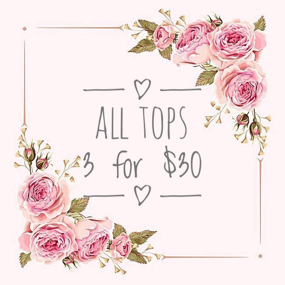 Tops - 3 for $30 On All Tops $15 or Less